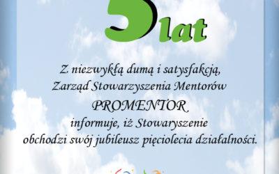 Stowarzyszenie Mentorów PROMENTOR świętuje Jubileusz 5-lecia istnienia!