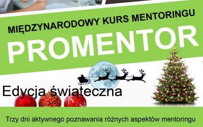 Zrób sobie prezent! Rusza grudniowa edycja Międzynarodowego Kursu Mentoringu PROMENTOR.